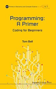 PROGRAMMING: A PRIMER - CODING FOR BEGINNERS