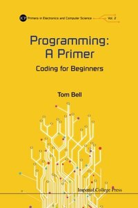 PROGRAMMING: A PRIMER - CODING FOR BEGINNERS-cover