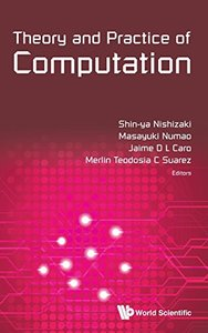 THEORY AND PRACTICE OF COMPUTATION - PROCEEDINGS OF WORKSHOP ON COMPUTATION: THEORY AND PRACTICE WCTP2014-cover