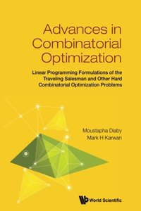 ADVANCES IN COMBINATORIAL OPTIMIZATION: LINEAR PROGRAMMING FORMULATIONS OF THE TRAVELING SALESMAN AND OTHER HARD COMBINATORIAL OPTIMIZATION PROBLEMS-cover