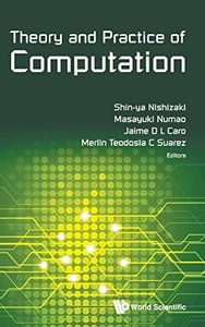 THEORY AND PRACTICE OF COMPUTATION - PROCEEDINGS OF WORKSHOP ON COMPUTATION: THEORY AND PRACTICE (WCTP2015)-cover