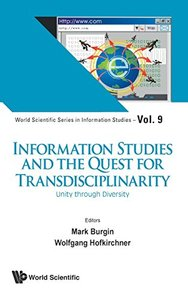 INFORMATION STUDIES AND THE QUEST FOR TRANSDISCIPLINARITY: UNITY THROUGH DIVERSITY-cover