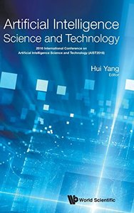 ARTIFICIAL INTELLIGENCE SCIENCE AND TECHNOLOGY - PROCEEDINGS OF THE 2016 INTERNATIONAL CONFERENCE (AIST2016)-cover