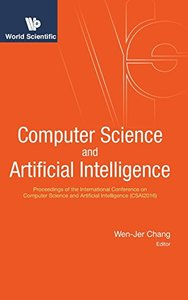 COMPUTER SCIENCE AND ARTIFICIAL INTELLIGENCE - PROCEEDINGS OF THE INTERNATIONAL CONFERENCE ON COMPUTER SCIENCE AND ARTIFICIAL INTELLIGENCE (CSAI2016)-cover