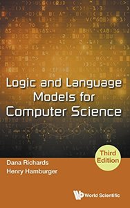 LOGIC AND LANGUAGE MODELS FOR COMPUTER SCIENCE (THIRD EDITION)-cover