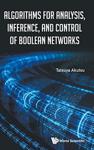 Algorithms For Analysis, Inference, And Control Of Boolean Networks