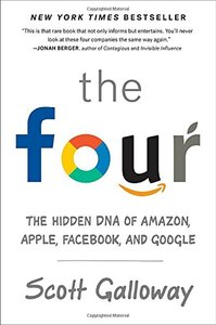 The Four: The Hidden DNA of Amazon, Apple, Facebook, and Google-cover