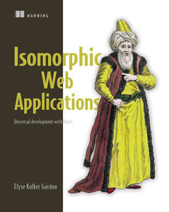 Isomorphic Web Applications: Universal Development with React-cover
