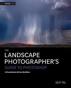 The Landscape Photographer's Guide to Photoshop: A Visualization-Driven Workflow-cover