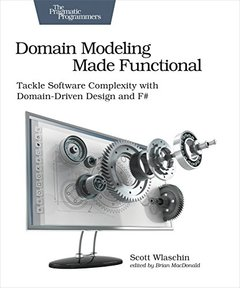 Domain Modeling Made Functional: Tackle Software Complexity with Domain-Driven Design and F#-cover