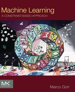 Machine Learning : A Constraint-Based Approach (Paperback)-cover