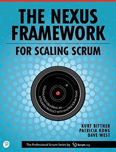 The Nexus Framework for Scaling Scrum: Continuously Delivering an Integrated Product with Multiple Scrum Teams-cover