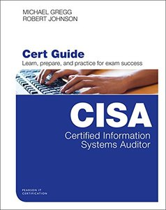 Certified Information Systems Auditor (CISA) Cert Guide (Certification Guide)-cover