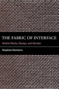 The Fabric of Interface: Mobile Media, Design, and Gender (MIT Press)-cover
