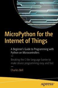 MicroPython for the Internet of Things: A Beginner's Guide to Programming with Python on Microcontrollers-cover