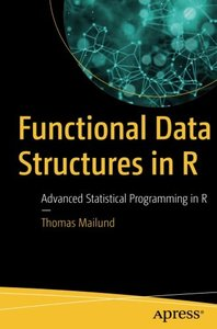 Functional Data Structures in R: Advanced Statistical Programming in R-cover