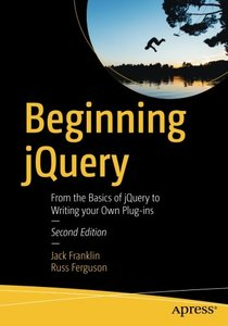 Beginning jQuery: From the Basics of jQuery to Writing your Own Plug-ins-cover