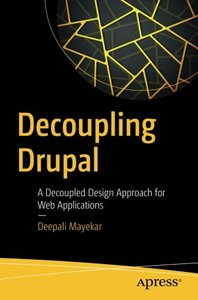 Decoupling Drupal: A Decoupled Design Approach for Web Applications-cover