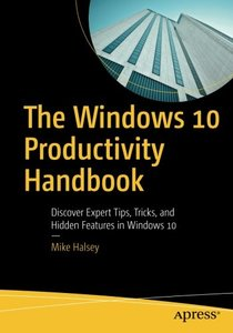 The Windows 10 Productivity Handbook: Discover Expert Tips, Tricks, and Hidden Features in Windows 10-cover