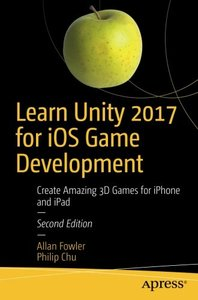 Learn Unity 2017 for iOS Game Development: Create Amazing 3D Games for iPhone and iPad-cover