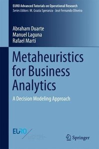 Metaheuristics for Business Analytics: A Decision Modeling Approach (EURO Advanced Tutorials on Operational Research)