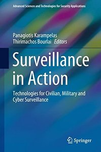 Surveillance in Action: Technologies for Civilian, Military and Cyber Surveillance (Advanced Sciences and Technologies for Security Applications)-cover