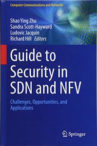 Guide to Security in SDN and NFV: Challenges, Opportunities, and Applications (Computer Communications and Networks)-cover