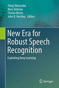 New Era for Robust Speech Recognition: Exploiting Deep Learning-cover