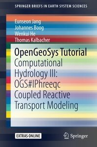OpenGeoSys Tutorial: Computational Hydrology III: OGS#IPhreeqc Coupled Reactive Transport Modeling (SpringerBriefs in Earth System Sciences)-cover