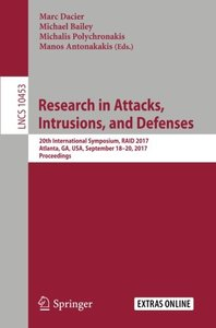Research in Attacks, Intrusions, and Defenses: 20th International Symposium, RAID 2017, Atlanta, GA, USA, September 18–20, 2017, Proceedings (Lecture Notes in Computer Science)