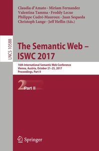 The Semantic Web – ISWC 2017: 16th International Semantic Web Conference, Vienna, Austria, October 21-25, 2017, Proceedings, Part II (Lecture Notes in Computer Science)-cover