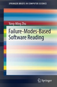 Failure-Modes-Based Software Reading (SpringerBriefs in Computer Science)