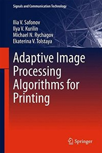 Adaptive Image Processing Algorithms for Printing (Signals and Communication Technology)
