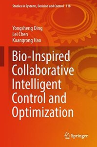 Bio-Inspired Collaborative Intelligent Control and Optimization (Studies in Systems, Decision and Control)