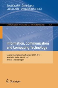 Information, Communication and Computing Technology: Second International Conference, ICICCT 2017, New Delhi, India, May 13, 2017, Revised Selected ... in Computer and Information Science)