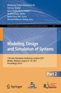 Modeling, Design and Simulation of Systems: 17th Asia Simulation Conference, AsiaSim 2017, Melaka, Malaysia, August 27 – 29, 2017, Proceedings, Part ... in Computer and Information Science)-cover