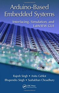 Arduino-Based Embedded Systems: Interfacing, Simulation, and LabVIEW GUI-cover
