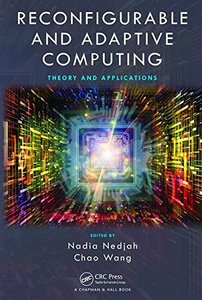Reconfigurable and Adaptive Computing: Theory and Applications-cover