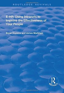 e-HR: Using Intranets to Improve the Effectiveness of Your People