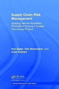 Supply Chain Risk Management: Applying Secure Acquisition Principles to Ensure a Trusted Technology Product (Internal Audit and IT Audit)-cover