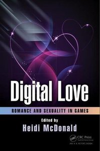 Digital Love: Romance and Sexuality in Games-cover