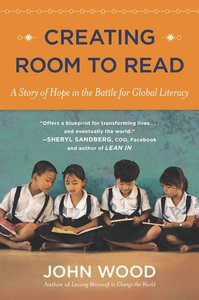 Creating Room to Read: A Story of Hope in the Battle for Global Literacy-cover