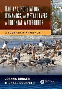 Habitat, Population Dynamics, and Metal Levels in Colonial Waterbirds: A Food Chain Approach (CRC Marine Science)-cover