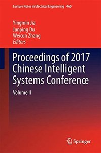 Proceedings of 2017 Chinese Intelligent Systems Conference: Volume II (Lecture Notes in Electrical Engineering)