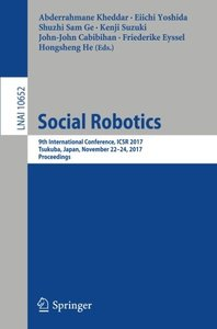 Social Robotics: 9th International Conference, ICSR 2017, Tsukuba, Japan, November 22-24, 2017, Proceedings (Lecture Notes in Computer Science)-cover
