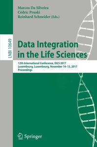 Data Integration in the Life Sciences: 12th International Conference, DILS 2017, Luxembourg, Luxembourg, November 14-15, 2017, Proceedings (Lecture Notes in Computer Science)-cover