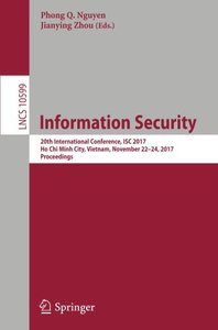 Information Security: 20th International Conference, ISC 2017, Ho Chi Minh City, Vietnam, November 22-24, 2017, Proceedings (Lecture Notes in Computer Science)-cover