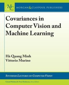 Covariances in Computer Vision and Machine Learning (Synthesis Lectures on Computer Vision)-cover