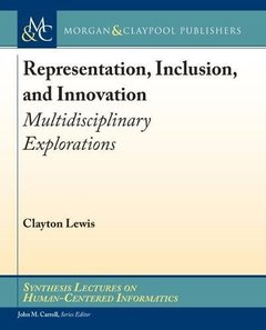 Representation, Inclusion, and Innovation: Multidisciplinary Explorations
