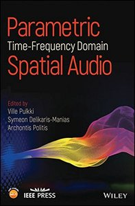 Parametric Time-Frequency Domain Spatial Audio (Wiley - IEEE)-cover